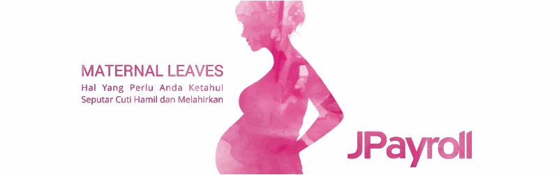 Maternal Leave Hal Yang Perlu Anda Ketahui Seputar Cuti