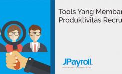 Tools Yang Membantu Produktivitas Recruiter