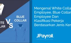 Mengenal White Collar Employee, Blue Collar Employee Dan Klasifikasi Pekerja Berdasarkan Jenis Kerah