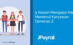 5 Alasan Mengapa Harus Merekrut Karyawan Generasi Z