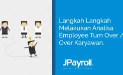 Langkah langkah melakukan analisa employee turn over / turn over karyawan.
