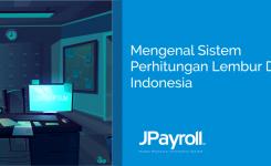 Mengenal Sistem Perhitungan Lembur di Indonesia