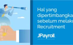 Hal yang dipertimbangkan sebelum melakukan Recruitment