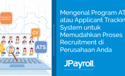 Mengenal Program ATS atau Applicant Tracking System untuk Memudahkan Proses Recruitment di Perusahaan Anda
