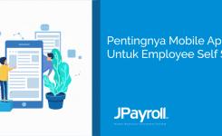 Pentingnya Mobile Apps Untuk Employee Self Service