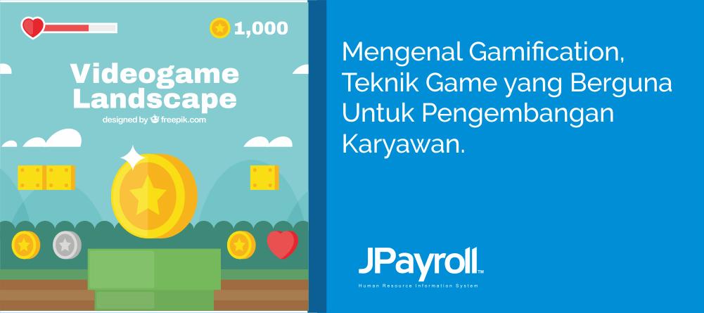 Mengenal Gamification, Teknik Game yang Berguna Untuk Pengembangan Karyawan