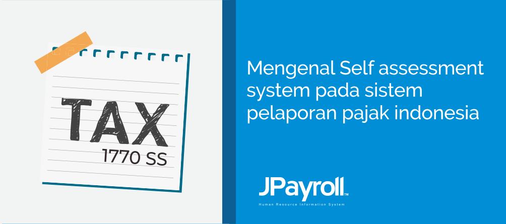 Mengenal Self Assessment System Pada Sistem Pelaporan Pajak Indonesia